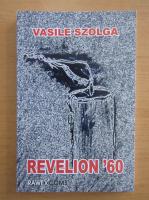 Anticariat: Vasile Szolga - Revelion '60