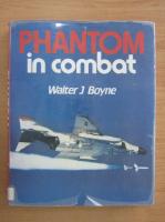 Anticariat: Walter J. Boyne - Phantom in combat