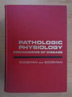 Anticariat: William A. Sodeman - Pathologic physiology. Mechanisms of disease