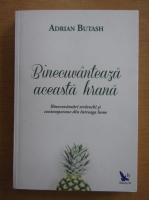 Adrian Butash - Binecuvanteaza aceasta hrana