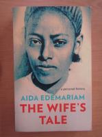 Anticariat: Aida Edemariam - The Wife's Tale
