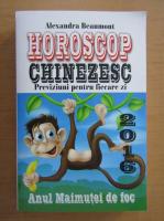 Anticariat: Alexandra Beaumont - Horoscop chinezesc 2016. Previziuni pentru fiecare zi. Anul maimutei de foc