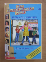 Anticariat: Ann M. Martin - The Baby-sitters Club. Stacey McGill, Super Sitter