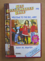 Anticariat: Ann M. Martin - Welcome to the BSC, Abby