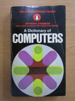 Anticariat: Anthony Chandor - A dictionary of computers