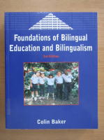 Anticariat: Colin Baker - Foundations of Bilingual Education and Bilingualism