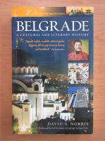 Anticariat: David A. Norris - Belgrade, a cultural and literary history