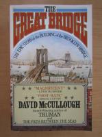 Anticariat: David McCullough - The great bridge