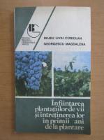Dejeu Liviu Coriolan - Infiintarea plantatiilor de vii si intretinerea lor in primii ani de la plantare