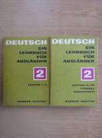 Deutsch. Ein Lehrbuch fur Auslander (volumul 2, lectiile 1-24)