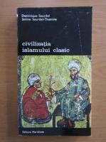 Anticariat: Dominique Sourdel - Civilizatia islamului clasic (volumul 2)