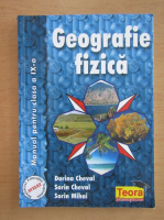 Anticariat: Dorina Cheval - Geografie fizica. Manual pentru clasa a IX-a