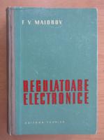 Anticariat: F. V. Maiorov - Regulatoare electronice