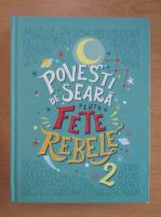 Anticariat: Francesca Cavallo - Povesti de seara pentru fete rebele (volumul 2)