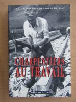 Anticariat: Francois Calame - Charpentiers au travail