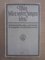 Anticariat: Fritz Johannesson - Was sollen unsere Jungen lesen?