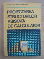 Anticariat: Gabriel Adrian Serb - Proiectarea structurilor asistata de calculator