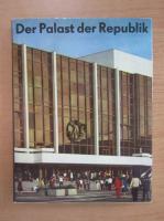 Anticariat: Heinz Graffunder - Der Palast der Republik
