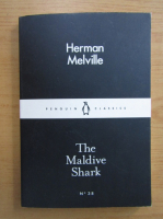 Anticariat: Herman Melville - The Maldive Shark