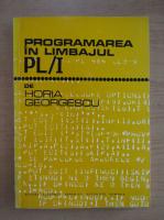 Anticariat: Horia Georgescu - Programarea in limbajul PL I
