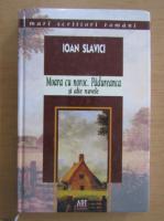 Anticariat: Ioan Slavici - Moara cu noroc. Padureanca si alte nuvele