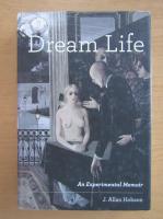 Anticariat: J. Allan Hobson - Dream Life