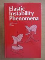 Anticariat: J. M. T. Thompson - Elastic Instability Phenomena