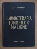L. F. Larionov - Chimioterapia tumorilor maligne