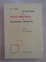 Anticariat: L. Moor - La pratique des tests mentaux en psychiatrie infantile