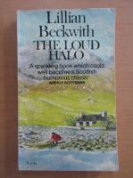 Lillian Beckwith - The loud halo