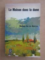 Anticariat: Maxence Van der Meersch - La Maison dans la dune