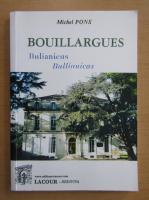 Anticariat: Michel Pons - Notice historique sur la commune de Bouillargues