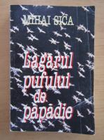 Anticariat: Mihai Sica - Lagarul pufului de papadie