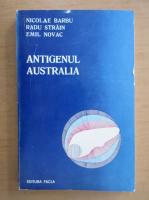 Anticariat: Nicolae Barbu - Antigenul Australia