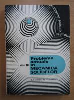 Anticariat: P. P. Teodorescu - Probleme actuale in mecanica solidelor