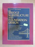 Anticariat: Petros P. Xanthakos - Bridge Substructure and Foundation Design