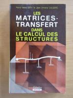 Anticariat: Pierre-Marie Gery - Les matrices-transfert dans le calcul des structures