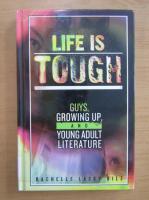 Anticariat: Rachelle Lasky Bilz - Life is Tough