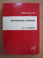 Robert Fasquelle - Elements de bacteriologie medicale