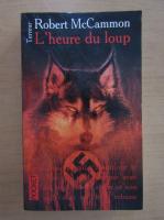 Anticariat: Robert McCammon - L'heure du loup