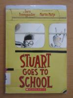 Anticariat: Sara Pennypacker - Stuart goes to school