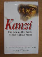 Anticariat: Sue Savage-Rumbaugh - Kanzi