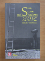 Anticariat: Sun, stone and shadows. 20 great mexican short stories