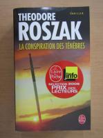 Anticariat: Theodore Roszak - La conspiration des Tenebres