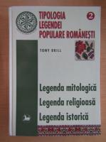 Anticariat: Tony Brill - Tipologia legendei populare romanesti (volumul 2)