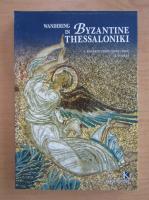 Anticariat: Wandering in Byzantine Thessaloniki
