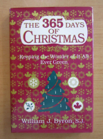 Anticariat: William J. Byron - The 365 days of Christmas