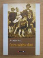 Andreea Nanu - Cartea cuvintelor chivot