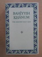 Anticariat: Bahiyyih Khanum. The Greatest Holy Leaf