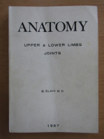 Anticariat: Bahram Elahi - Anatomy. Upper and lower limbs joints